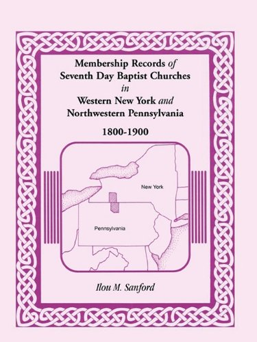 Download Membership Records of Seventh Day Baptist Churches in Western New York and Northwestern Pennsylvania, 1800-1900 PDF