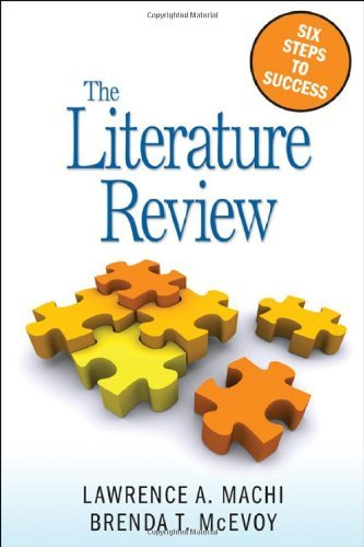 The Literature Review: Six Steps to Success (text only) by D.L.A.Machi.B.T.McEvoy