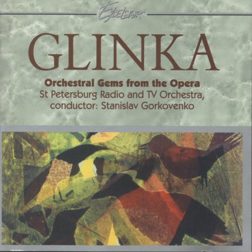 Glinka: Orchestral Gems from the Opera (Russlan and Ludmilla, A Life for the Tsar)