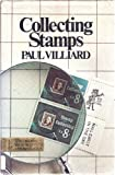 Collecting Stamps, Paul Villiard, 038501774X