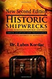 Historic Shipwrecks of the Dominican Republic and Haiti, Second Edition, Lubos Kordac, 1467905186