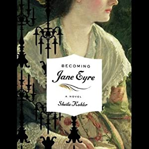 Becoming Jane Eyre Audiobook