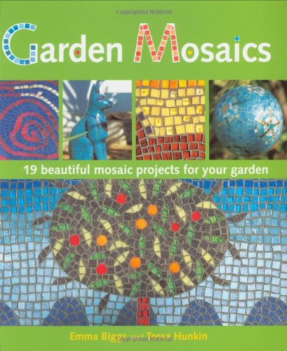 Garden Mosaics: 19 Beautiful Mosaic Projects For Your Garden by St. Martin's Griffin