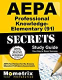 AEPA Professional Knowledge- Elementary (91) Secrets Study Guide: AEPA Test Review for the Arizona Educator Proficiency Assessments