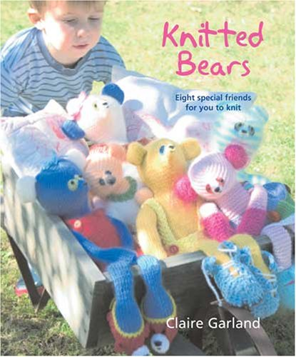 Knitted Bears: Eight Special Friends For You To Knit ebook
