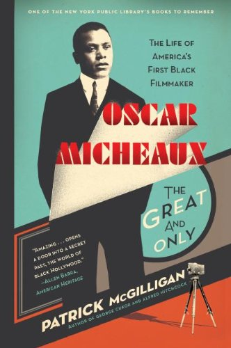 Oscar Micheaux: The Great and Only: The Life of America's First Black Filmmaker cover