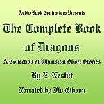The Complete Book of Dragons | Edith Nesbitt