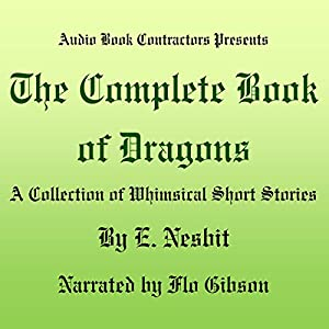 The Complete Book of Dragons Audiobook