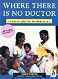 img - for Where There is No Doctor: A Village Health Care Handbook (International Edition) by David Werner 2nd (second) Revised Edition (1993) book / textbook / text book