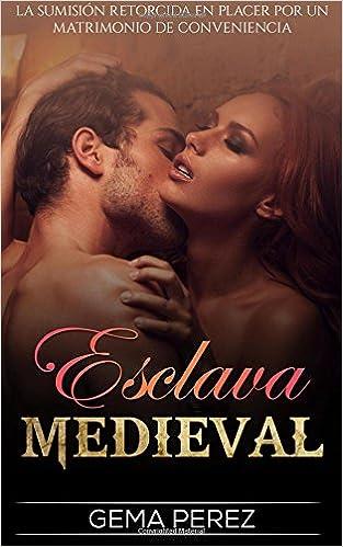 ... Sumisión retorcida en Placer por un Matrimonio de Conveniencia: Volume 1 Novela Romántica y Erótica en Español: Fantasía: Amazon.es: Gema Perez: Libros