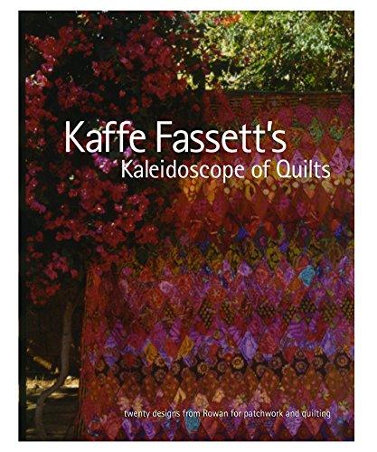 (Kaffe Fassett's Kaleidoscope of Quilts: Twenty Designs from Rowan for Patchwork and Quilt)