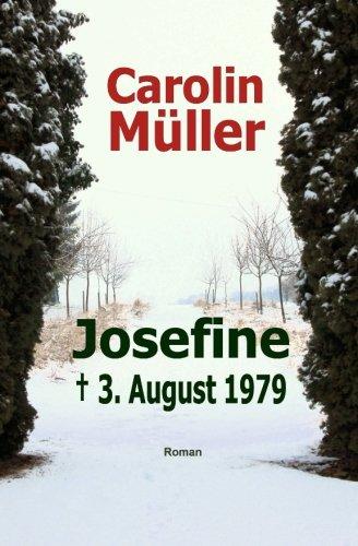 Josefine: † 3. August 1979