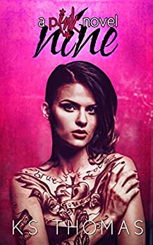 Nine: A pINK Novel (A pINK Series Book 1) by [Thomas, K.S.]