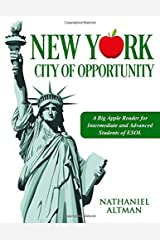 New York: City of Opportunity: A Big Apple Reader for Intermediate and Advanced Students of  ESOL Paperback
