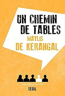 Un chemin de tables, Kerangal, Maylis de