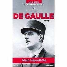 De Gaulle (tome 1) (Nouvel Observateur, Les geants du XX ème siècle t. 5) (French Edition)