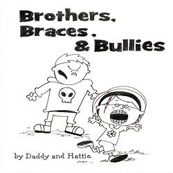 Brothers, Braces & Bullies
