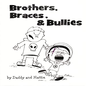 Brothers, Braces & Bullies Audiobook