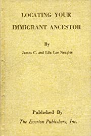 Locating Your Immigrant Ancestor: A Guide to…