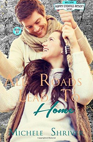Download All Roads Lead to Home (Happy Endings Resort Series) (Volume 27) pdf epub