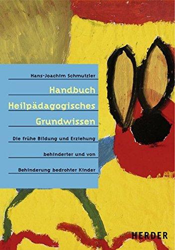 handbuch-heilpdagogisches-grundwissen-die-frhe-bildung-und-erziehung-behinderter-und-von-behinderung-bedrohter-kinder
