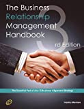 The Business Relationship Management Handbook - the Business Guide to Relationship management; the Essential Part of Any IT/Business Alignment Strategy - Third Edition, Ivanka Menken, 1743042221