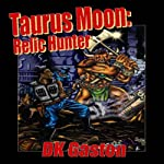Taurus Moon: Relic Hunter | D. K. Gaston