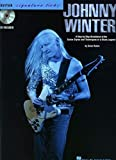 Johnny Winter: A Step-By-Step Breakdown of the Guitar Styles and Techniques of a Blues Legend (Guitar Signature Licks)