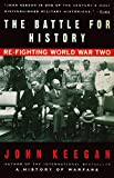 The Battle For History: Re-fighting World War II