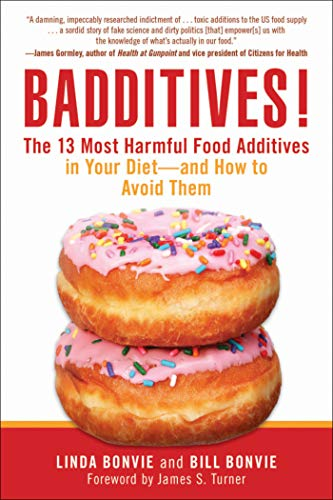Badditives!: The 13 Most Harmful Food Additives in Your Diet—and How to Avoid Them
