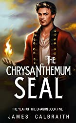 The Chrysanthemum Seal (The Year of the Dragon, Book 5)