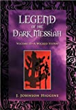 Legend of the Dark Messiah, J. Johnson Higgins, 1475922892
