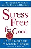 Stress Free for Good, Frederic Luskin and Kenneth R. Pelletier, 006058274X