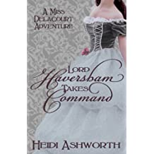 Lord Haversham Takes Command (Miss Delacourt Book 4)