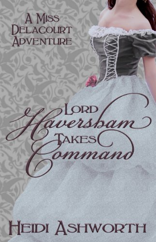Lord Haversham Takes Command (Miss Delacourt Book 4) (English Edition)
