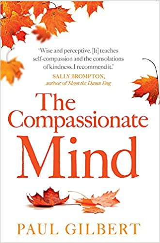 The compassionate mind compassion focused therapy amazon the compassionate mind compassion focused therapy amazon paul gilbert 9781849010986 books negle Images