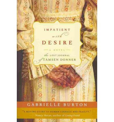 Download [IMPATIENT WITH DESIRE: THE LOST JOURNAL OF TAMSEN DONNER] BY Burton, Gabrielle (Author) Hyperion Books (publisher) Paperback pdf