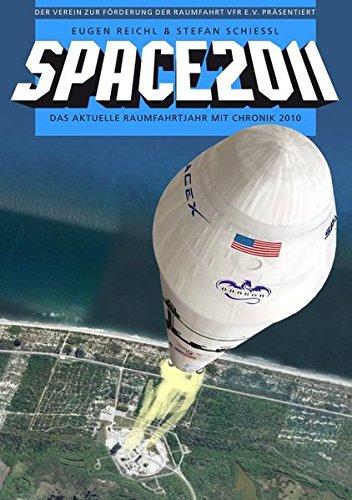 Space 2011: Das aktuelle Raumfahrtjahr mit Chronik 2010