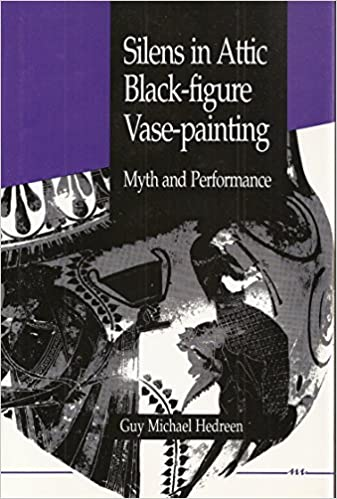 Silens In Attic Black Figure Vase Painting Myth And Performance By