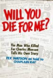 Will You Die For Me? The Man Who Killed For Charles Manson Tells His Own Story