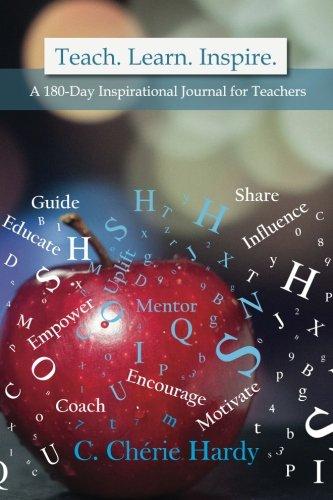 Teach. Learn. Inspire.: A 180-Day Inspirational Journal for Teachers