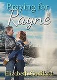 Praying for Rayne (North Dakota Weddings Book 3)