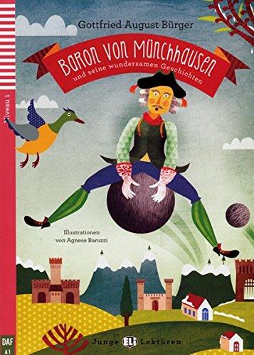 Baron von Münchhausen und seine wundersamen Geschichten: Buch mit Audio-CD. Deutsche Lektüre für das GER-Niveau A1. Mit Annotationen und MP3-Download (Junge ELI Lektüren)