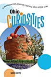 img - for Ohio Curiosities: Quirky Characters, Roadside Oddities & Other Offbeat Stuff (Curiosities Series) book / textbook / text book