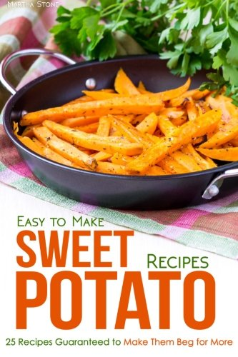 Download easy to make sweet potato recipes 25 recipes guaranteed to download easy to make sweet potato recipes 25 recipes guaranteed to make them beg for more book pdf audio idhtxz227 forumfinder Image collections