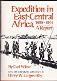 Expedition in East-Central Africa 1888-1891, Carl Wiese, 0806118296