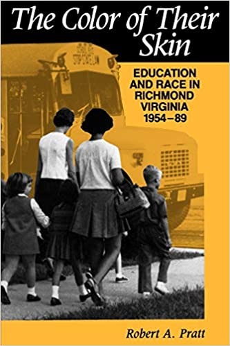 The color of their skin : education and race in Richmond, Virginia, 1954-89