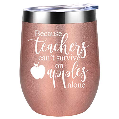 Because Teachers Can't Survive on Apples Alone | Teacher Appreciation Gifts for Women | Teacher's Day, Thank you, End of the Year Graduation, Birthday Gift for Teachers | Coolife 12 oz Wine Tumbler -