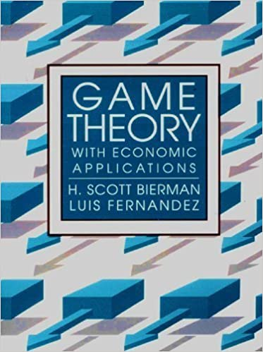 Book Game Theory With Economic Applications by H. Scott Bierman (1993-01-30)