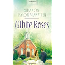 White Roses (Heartsong Presents, No. 902)